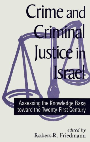 9780791437148: Crime and Criminal Justice in Israel: Assessing the Knowledge Base Toward the Twenty-First Century (SUNY Series in Israeli Studies) (Suny Series in Israeli Studies (Hardcover))