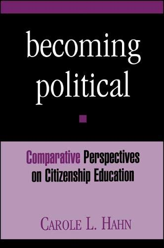 9780791437476: Becoming Political: Comparative Perspectives on Citizenship Education (S U N Y SERIES, THEORY, RESEARCH, AND PRACTICE IN SOCIAL EDUCATION)
