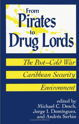 9780791437506: From Pirates to Drug Lords: The Post - Cold War Caribbean Security Environment (SUNY series in Global Politics)