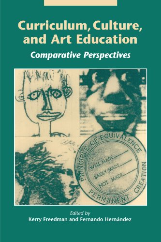 Curriculum, Culture and Art Education: Comparative Perspective: Editor-Kerry Freedman; Series