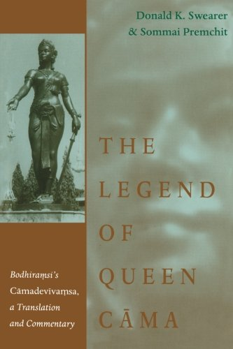 The Legend of Queen Cama: Bodhiramsi's Camadevivamsa, a Translation and Commentary: Bodhiransi...