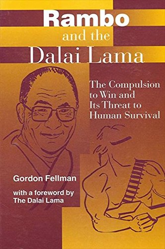9780791437834: Rambo and the Dalai Lama: The Compulsion to Win and Its Threat to Human Survival (Suny Series, Global Conflict and Peace Education)