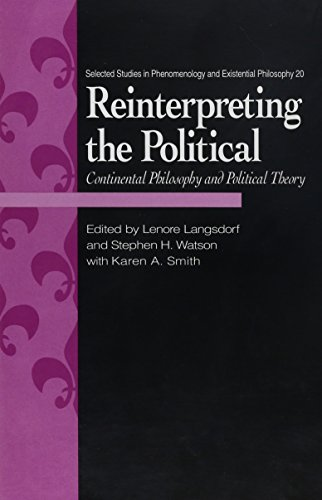 Reinterpreting the Political: Continental Philosophy and Political Theory (Selected Studies in ...