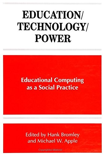 9780791437971: Education/Technology/Power: Educational Computing as a Social Practice (Suny Series, Frontiers in Education)