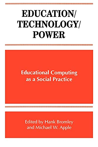 9780791437988: Education/Technology/Power: Educational Computing As a Social Practice (SUNY Series, Frontiers in Education)