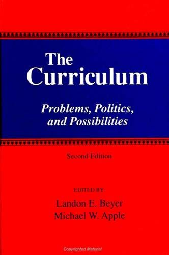 9780791438091: The Curriculum: Problems, Politics, and Possibilities (Second Edition) (SUNY series, Frontiers in Education)