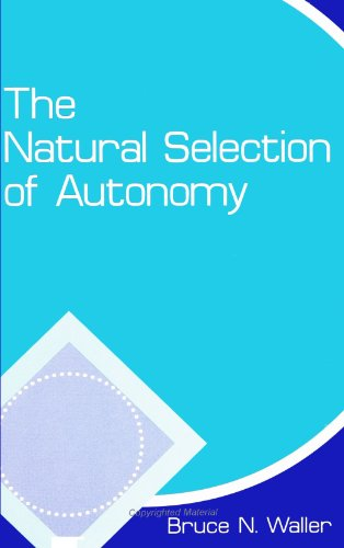 9780791438206: The Natural Selection of Autonomy (SUNY Series in Philosophy and Biology)