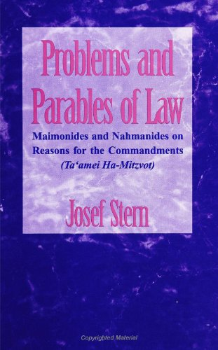 9780791438244: Problems and Parables of Law: Maimonides and Nahmanides on Reasons for the Commandments (Ta'Amei Ha-Mitzvot)