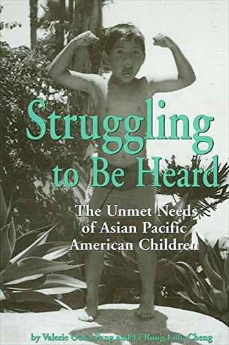 9780791438398: Struggling to Be Heard: The Unmet Needs of Asian Pacific American Children (Suny Series, the Social Context of Education)