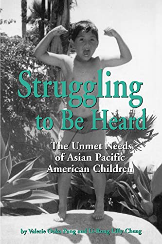 9780791438404: Struggling to Be Heard: The Unmet Needs of Asian Pacific American Children (SUNY Series, the Social Context of Education)