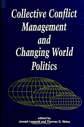 Collective Conflict Management and Changing World Politics: Editor-Joseph Lepgold; Editor-Thomas