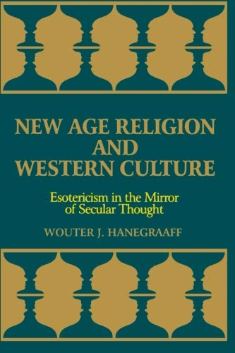 9780791438541: New Age Religion and Western Culture: Esotericism in the Mirror of Secular Thought