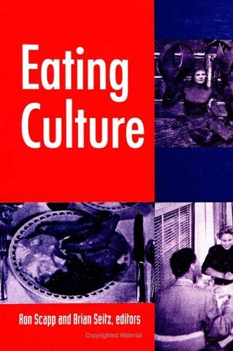 Eating Culture: Scapp, Ron
