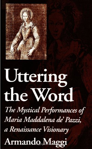 Uttering the Word: The Mystical Performances of: Maggi, Armando