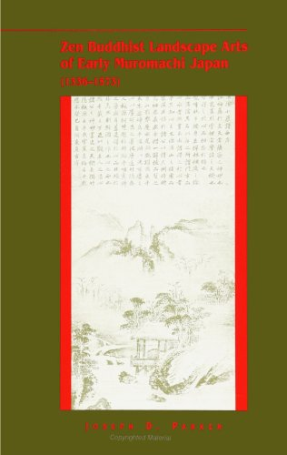 Zen Buddhist Landscape Arts of Early Muromachi Japan
