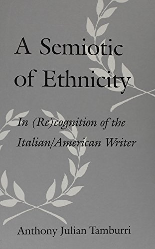 9780791439159: A Semiotic of Ethnicity: In (Re)Cognition of the Italian/American Writer