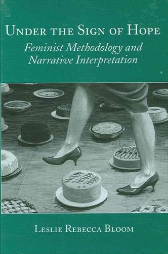 9780791439173: Under the Sign of Hope: Feminist Methodology and Narrative Interpretation (Suny Series, Identities in the Classroom)