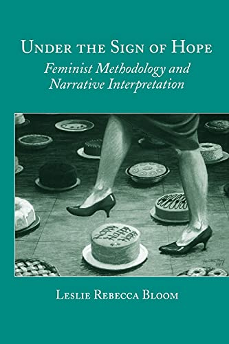 9780791439180: Under the Sign of Hope: Feminist Methodology and Narrative Interpretation (Suny Series, Identities in the Classroom)