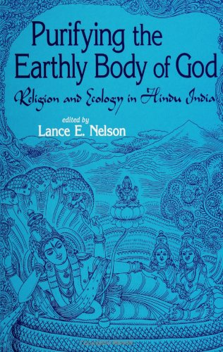 9780791439241: Purifying the Earthly Body of God: Religion and Ecology in Hindu India (SUNY Series in Religious Studies)