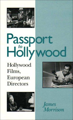 Passport to Hollywood: Hollywood Flims, European Directors (S U N Y Series in Postmodern Culture): ...