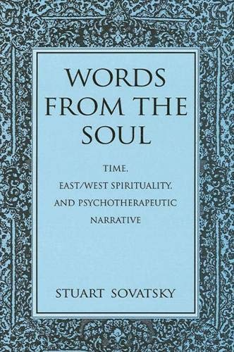 9780791439494: Words from the Soul: Time, East/West Spirituality, and Psychotherapeutic Narrative (Suny Series, Transpersonal & Humanistic Psychology)