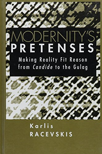 9780791439531: Modernity's Pretenses: Making Reality Fit Reason from Candide to the Gulag (S U N Y Series in Postmodern Culture)