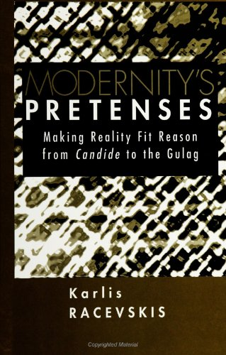 9780791439548: Modernity's Pretenses: Making Reality Fit Reason from Candide to the Gulag (SUNY Series in Postmodern Culture) (Suny Series, Postmodern Culture)