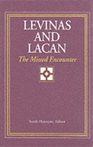 9780791439593: Levinas and Lacan: The Missed Encounter (Suny Series in Psychoanalysis and Culture)