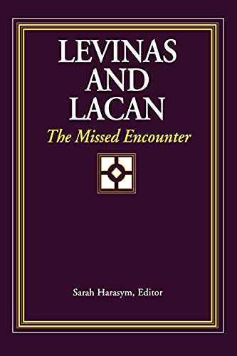 9780791439609: Levinas and Lacan: The Missed Encounter (Suny Series, Psychoanalysis & Culture)