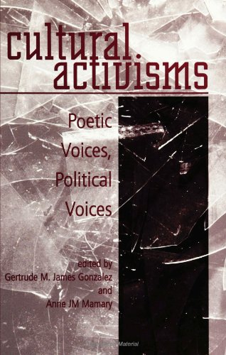 Cultural Activisms: Poetic Voices, Political Voices: State University of New York Press