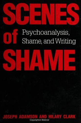 9780791439753: Scenes of Shame: Psychoanalysis, Shame, and Writing (Suny Series in Psychoanalysis and Culture)