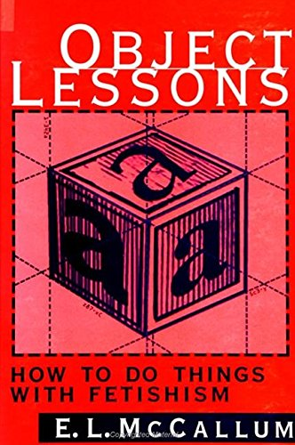 9780791439791: Object Lessons: How to Do Things with Fetishism