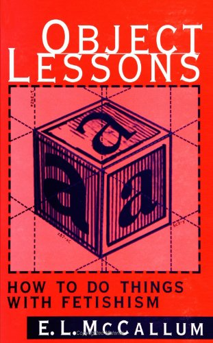 9780791439807: Object Lessons: How to Do Things with Fetishism