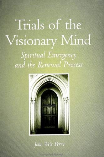 9780791439876: Trials of the Visionary Mind: Spiritual Emergency and the Renewal Process (SUNY Series in Transpersonal and Humanistic Psychology)