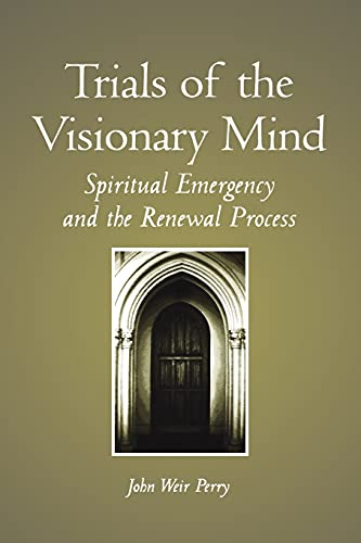 9780791439883: Trials of the Visionary Mind: Spiritual Emergency and the Renewal Process (SUNY Series in Transpersonal and Humanistic Psychology)