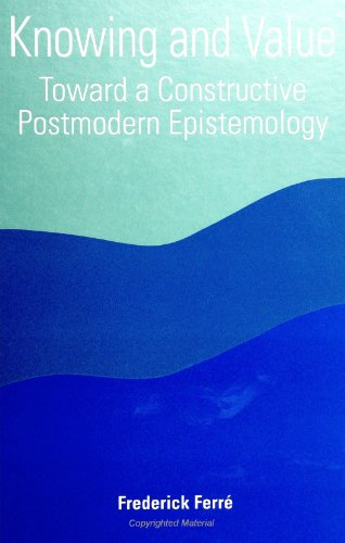 9780791439906: Knowing and Value: Toward a Constructive Postmodern Epistemology (S U N Y Series in Constructive Postmodern Thought)