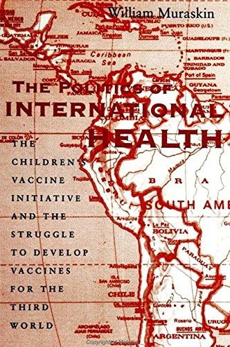 9780791439999: The Politics of International Health: The Children's Vaccine Initiative and the Struggle to Develop Vaccines for the Third World