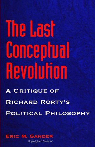 9780791440100: The Last Conceptual Revolution: A Critique of Richard Rorty's Political Philosophy (S U N Y Series in Speech Communication)