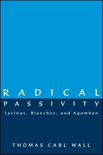9780791440476: Radical Passivity: Levinas, Blanchot, and Agamben