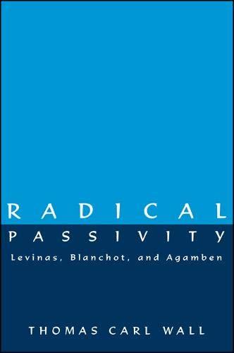 9780791440483: Radical Passivity: Levinas, Blanchot and Agamben
