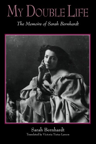 9780791440544: My Double Life: The Memoirs of Sarah Bernhardt (Suny Series, Women Writers in Translation)