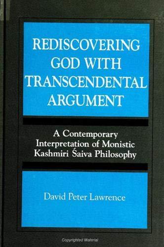 9780791440575: Rediscovering God With Transcendental Argument : A Contemporary Interpretation of Monistic Kashmiri Saiva Philosophy (Suny Series)
