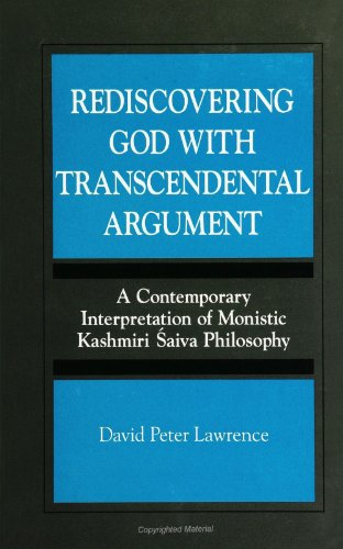 9780791440582: Rediscovering God With Transcendental Argument: A Contemporary Interpretation of Monistic Kashmiri Saiva Philosophy (Suny Series)