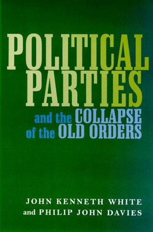 9780791440674: Political Parties and the Collapse of the Old Orders (Suny Series in Political Party Development)