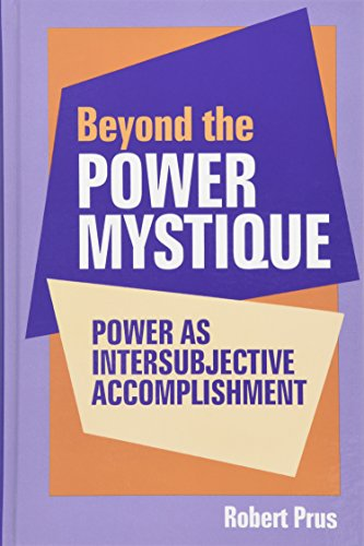 9780791440698: Beyond the Power Mystique: Power as Intersubjective Accomplishment