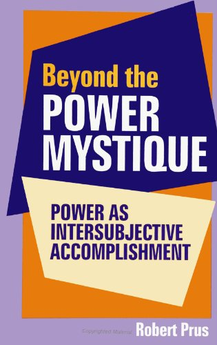 9780791440704: Beyond the Power Mystique: Power As Intersubjective Accomplishment