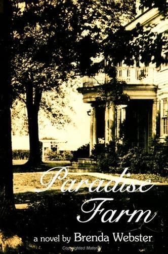 Paradise Farm: a novel.: Webster, Brenda.