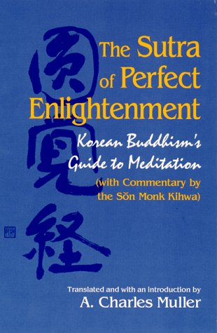 The Sutra of Perfect Enlightenment: Korean Buddhisms Guide to Meditation