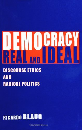 9780791441084: Democracy, Real and Ideal: Discourse Ethics and Radical Politics (SUNY series in Social and Political Thought)