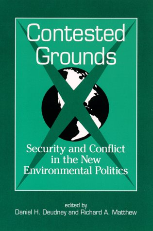 9780791441152: Contested Grounds: Security and Conflict in the New Environmental Politics (Suny Series in International Environmental Policy and Theory)